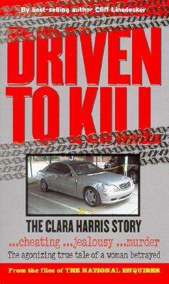 Image for Driven to Kill: The Clara Harris Story