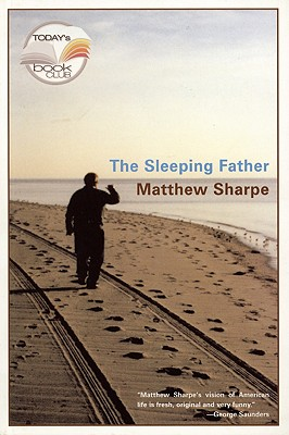 The Sleeping Father (Today Show Book Club #20), Sharpe, Matthew