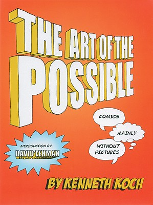 The Art of the Possible!: Comics Mainly Without Pictures, Kenneth Koch