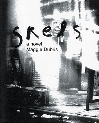 Skels: A Novel, Dubris, Maggie