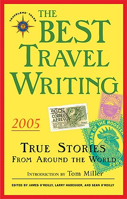 Image for The Best Travel Writing 2005: True Stories from Around the World