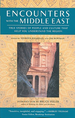 Image for Encounters with the Middle East: True Stories of People and Culture that Help You Understand the Region (Travelers' Tales Guides)