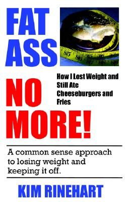 Image for Fatass No More! How I Lost Weight and Still Ate Cheeseburgers and Fries