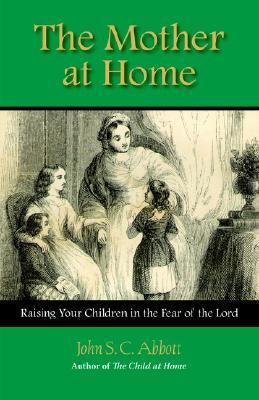 The Mother at Home, Abbott, John Stevens Cabot