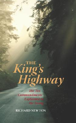 The King's Highway: The Ten Commandments Explained to the Young, Newton, Richard