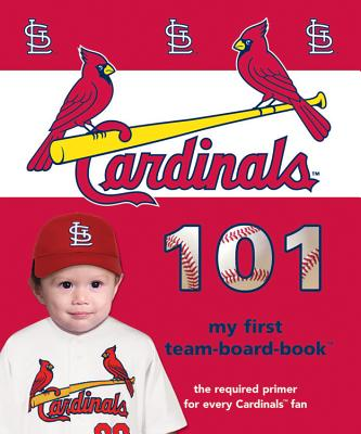 Image for St. Louis Cardinals 101 (My First Team Board-Books)