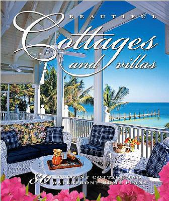 Beautiful Cottages and Villas: Introducing 80 Sater Coastal-Style Home Plans, Inc. Sater Design Collection