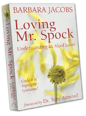 Image for Loving Mr. Spock: Understanding a Lover with Asperger's Syndrome