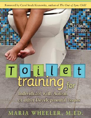 Image for Toilet Training for Individuals with Autism or Other Developmental Issues: Second Edition