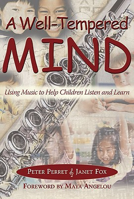 A Well-Tempered Mind: Using Music to Help Children Listen and Learn, Perret, Peter; Fox, Janet