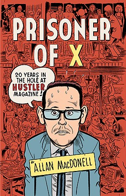 Prisoner of X: 20 Years in the Hole at Hustler Magazine, MacDonell, Allan
