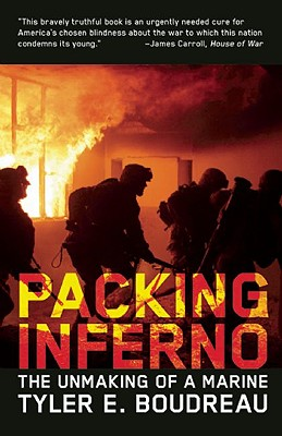 Packing Inferno: The Unmaking Of A Marine, Boudreau, Tyler E.