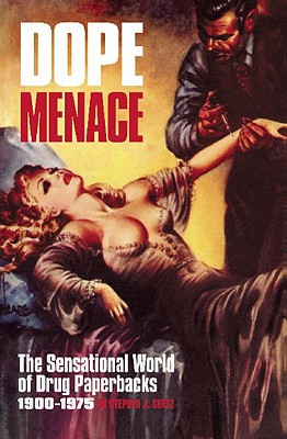 Image for Dope Menace: The Sensational World of Drug Paperbacks