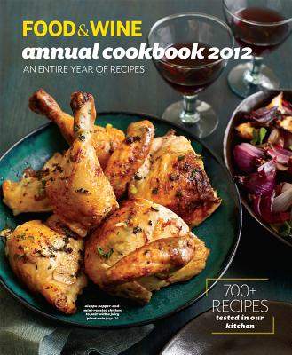 Image for FOOD & WINE: Annual Cookbook 2012 (Food and Wine Annual Cookbook)