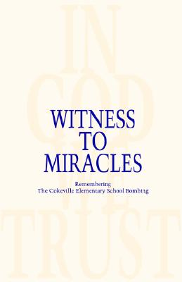 Witness to Miracles, Remembering the Cokeville Elementary School Bombing, Cokeville Miracle Foundation