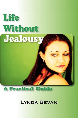 Image for Life Without Jealousy: A Practical Guide (10-Step Empowerment)