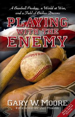 Image for Playing with the Enemy: A Baseball Prodigy, a World at War, and a Field of Broken Dreams