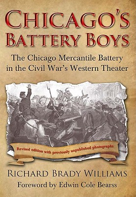 Image for Chicago's Battery Boys: The Chicago Mercantile Battery in the Civil War's Western Theater