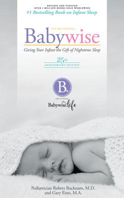 Image for On Becoming Baby Wise - 25th Anniversary Edition: Giving Your Infant the Gift of Nightime Sleep