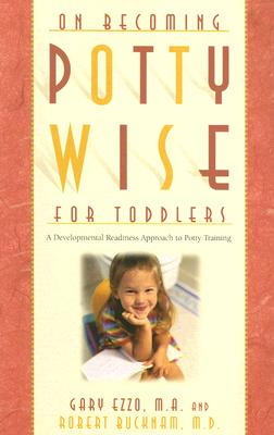 Image for On Becoming Pottywise for Toddlers: A Developmental Readiness Approach to Potty Training