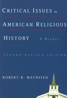 Image for Critical Issues in American Religious History: A Reader, Second Revised Edition