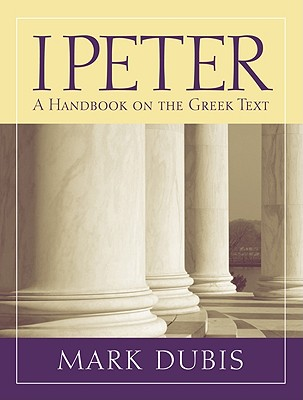 Image for 1 Peter: A Handbook on the Greek Text (Baylor Handbook on the Greek New Testament)