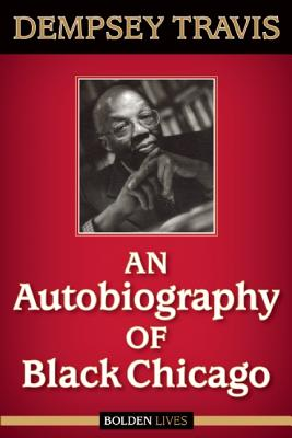 An Autobiography of Black Chicago, Travis, Dempsey