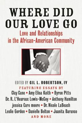 Image for Where Did Our Love Go: Love and Relationships in the African-American Community