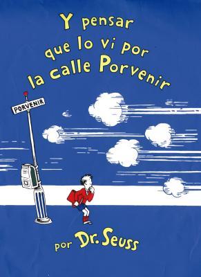 Image for Y pensar que lo vi por la calle Porvenir (Spanish Edition)