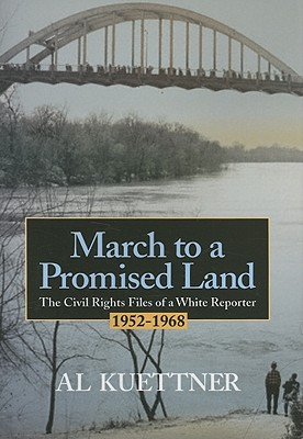 Image for March To A Promised Land: The Civil Rights Files of a White Reporter 1952-1968 (Capital Currents)