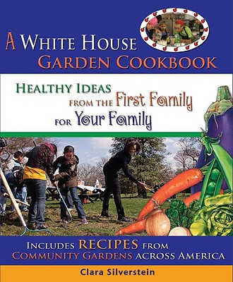 Image for A White House Garden Cookbook