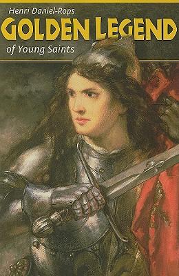 Golden Legend of Young Saints, HENRI DANIEL-ROPS