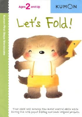 Image for Let's Fold! (Kumon First Steps Workbooks)