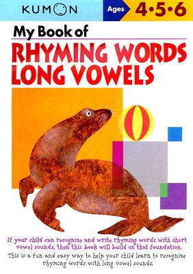 My Book of Rhyming Words Long Vowels  Ages 4-5-6, Kumon Publishing