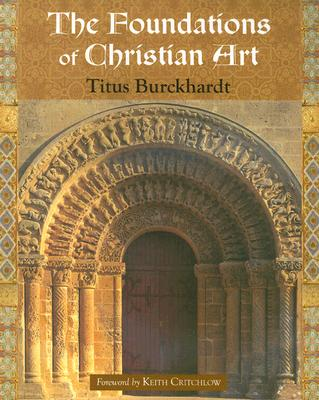 Image for The Foundations of Christian Art (Sacred Art in Tradition Series)