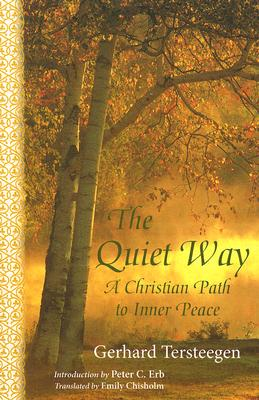 The Quiet Way: A Christian Path to Inner Peace (Spritiual Classics), Gerhard Tersteegen