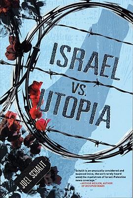 Israel Vs. Utopia, Schalit, Joel