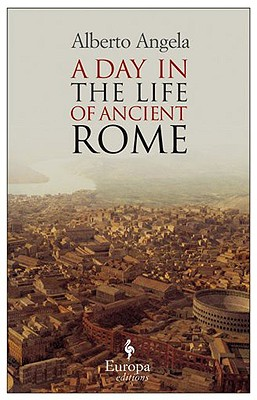 Image for Day in the Life of Ancient Rome