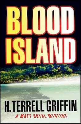 Blood Island (Matt Royal Mysteries), H. Terrell Griffin
