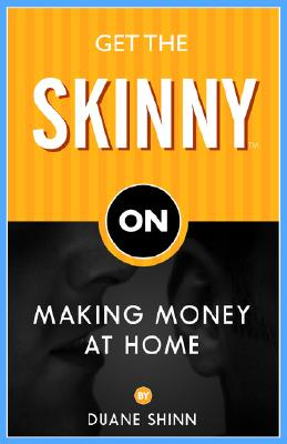 Image for Get the Skinny on Making Money at Home