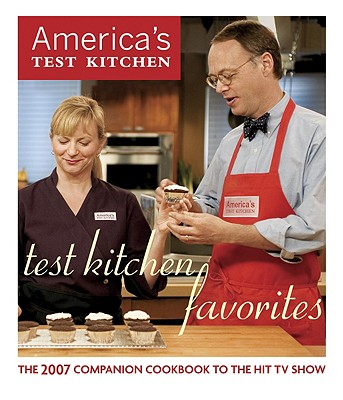Image for Test Kitchen Favorites: The 2007 Companion Cookbook to the Hit TV Show (America's Test Kitchen)