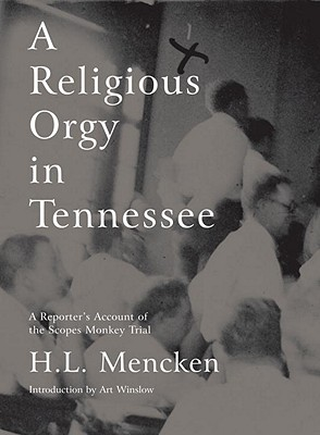 Image for A Religious Orgy in Tennessee: A Reporter's Account of the Scopes Monkey Trial