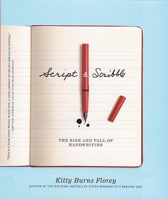 Image for Script & Scribble: The Rise and Fall of Handwriting