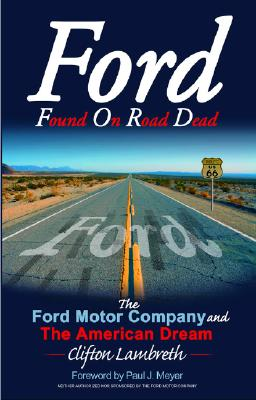 Ford and the American Dream: Founded On Right Decisions, Clifton Lambreth