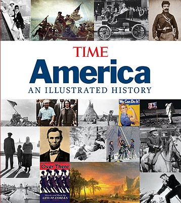 Time America: An Illustrated History, Editors of Time Magazine
