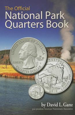 The Official National Park Quarters Book, David L. Ganz