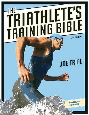 Image for TRIATHLETE'S TRAINING BIBLE, THE 3RD EDITION