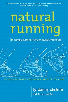 Image for Natural Running: The Simple Path to Stronger, Healthier Running