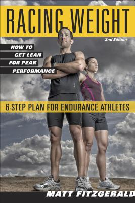Racing Weight: How to Get Lean for Peak Performance (The Racing Weight Series), Matt Fitzgerald