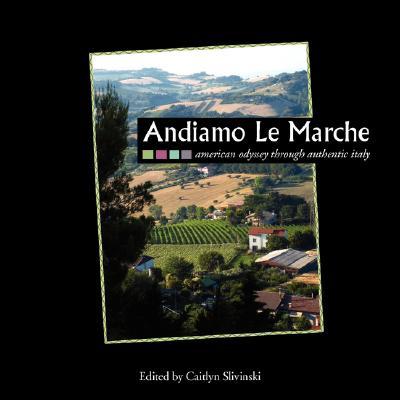 Andiamo Le Marche: American Odyssey Through Authentic Italy